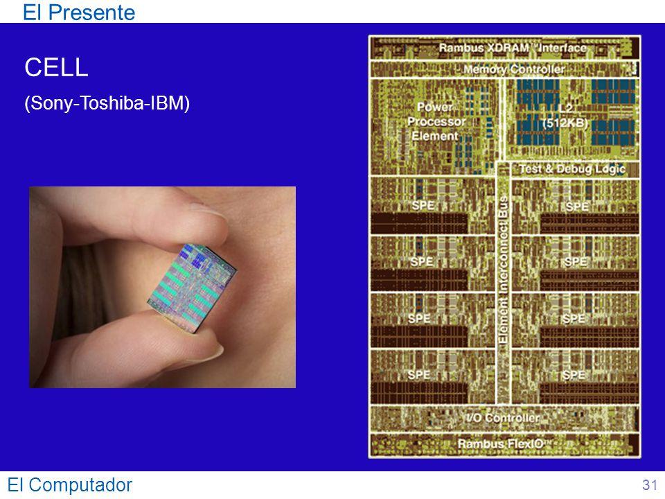 El Computador 31 CELL (Sony-Toshiba-IBM) El Presente