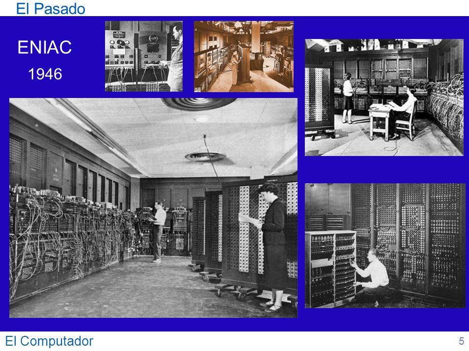 El Computador 6 ENIAC 1946 El Pasado