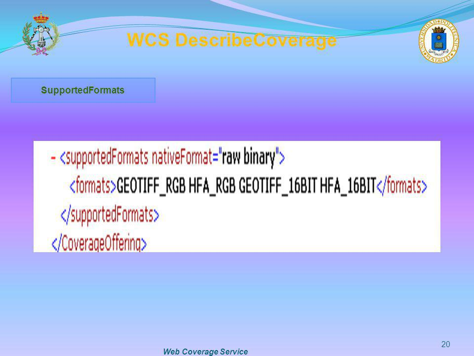 Web Coverage Service 20 WCS DescribeCoverage SupportedFormats