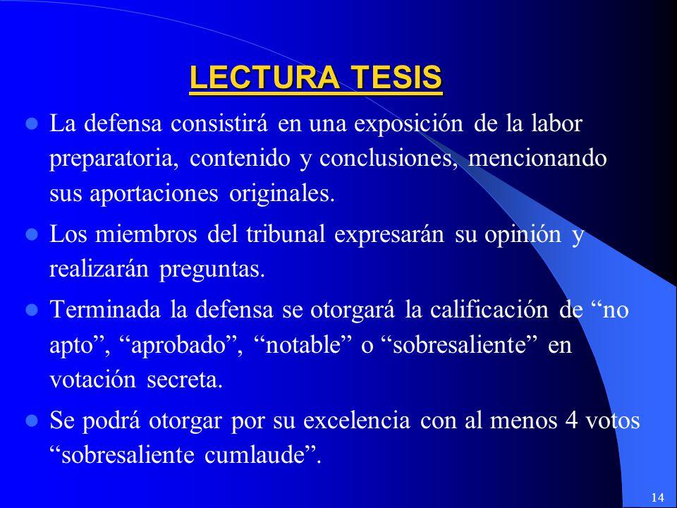 14 La defensa consistirá en una exposición de la labor preparatoria, contenido y conclusiones, mencionando sus aportaciones originales.