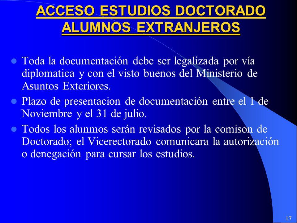 17 Toda la documentación debe ser legalizada por vía diplomatica y con el visto buenos del Ministerio de Asuntos Exteriores.