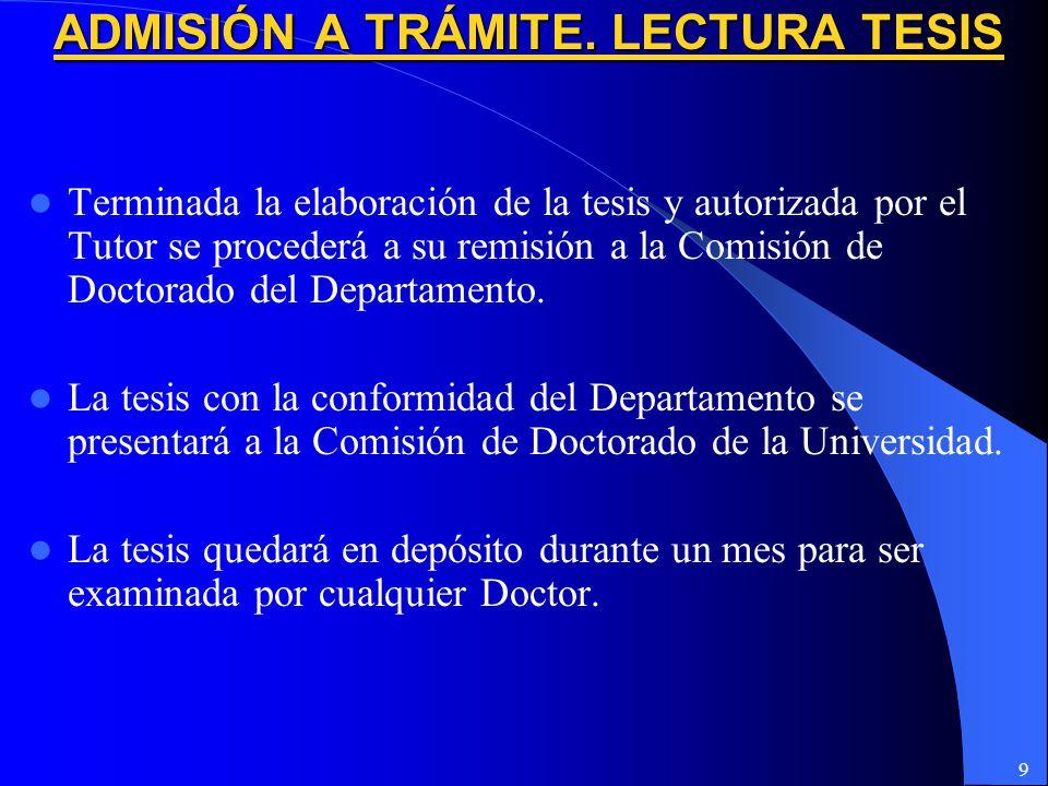 9 Terminada la elaboración de la tesis y autorizada por el Tutor se procederá a su remisión a la Comisión de Doctorado del Departamento.