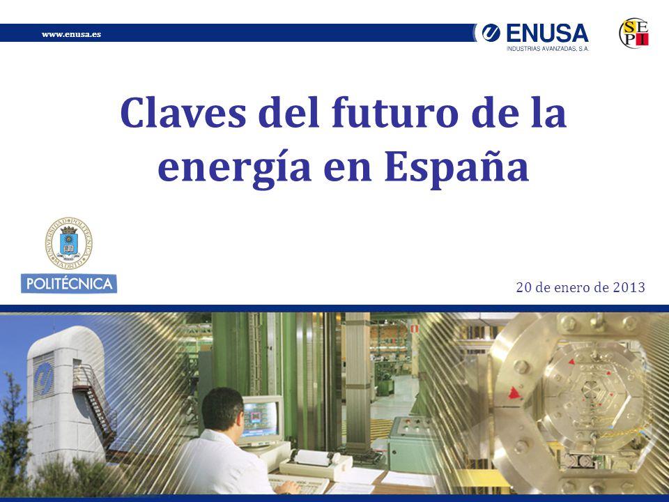 www.enusa.es Claves del futuro de la energía en España 20 de enero de 2013