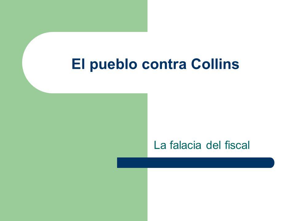 El pueblo contra Collins La falacia del fiscal