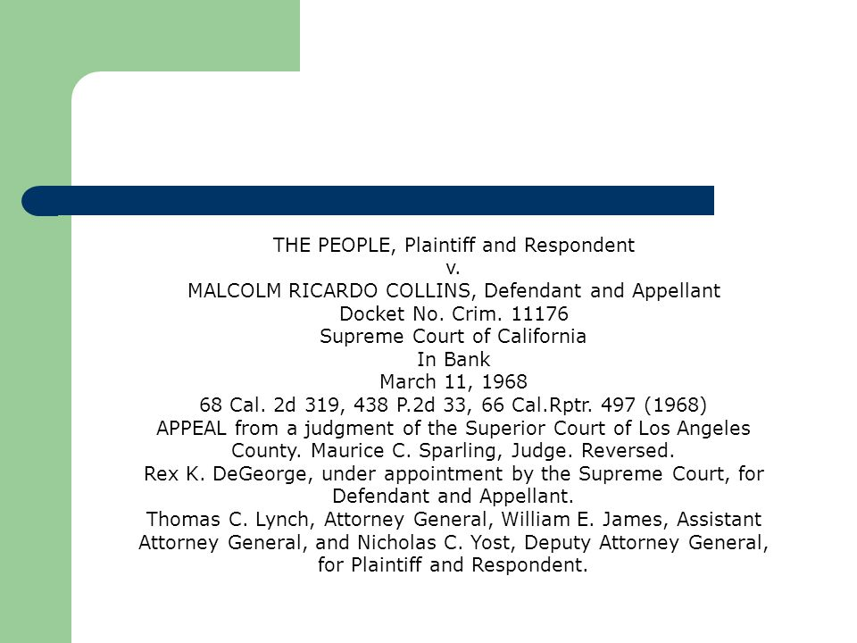THE PEOPLE, Plaintiff and Respondent v.MALCOLM RICARDO COLLINS, Defendant and Appellant Docket No.