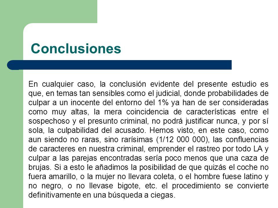 Conclusiones En cualquier caso, la conclusión evidente del presente estudio es que, en temas tan sensibles como el judicial, donde probabilidades de c