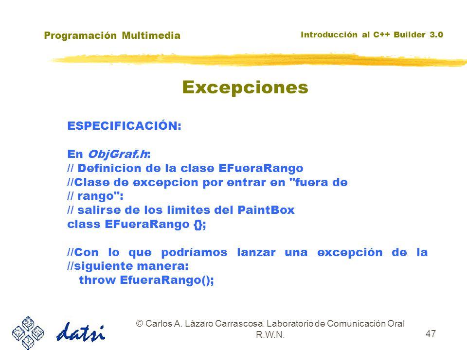 Programación Multimedia Introducción al C++ Builder 3.0 © Carlos A. Lázaro Carrascosa. Laboratorio de Comunicación Oral R.W.N. 47 ESPECIFICACIÓN: En O