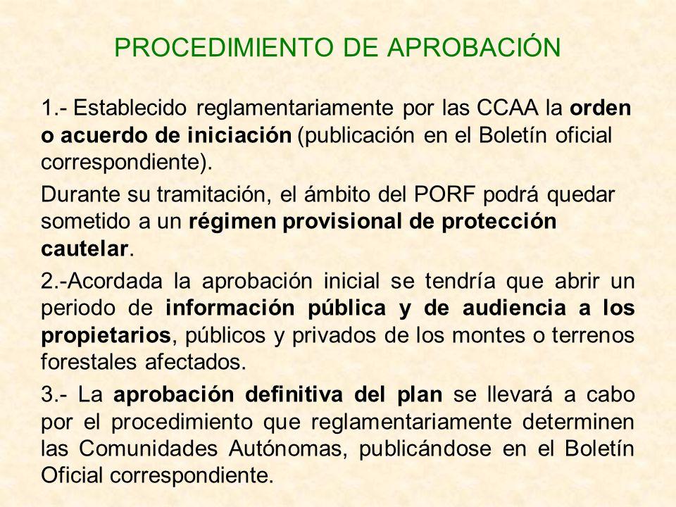 PROCEDIMIENTO DE APROBACIÓN 1.- Establecido reglamentariamente por las CCAA la orden o acuerdo de iniciación (publicación en el Boletín oficial corres