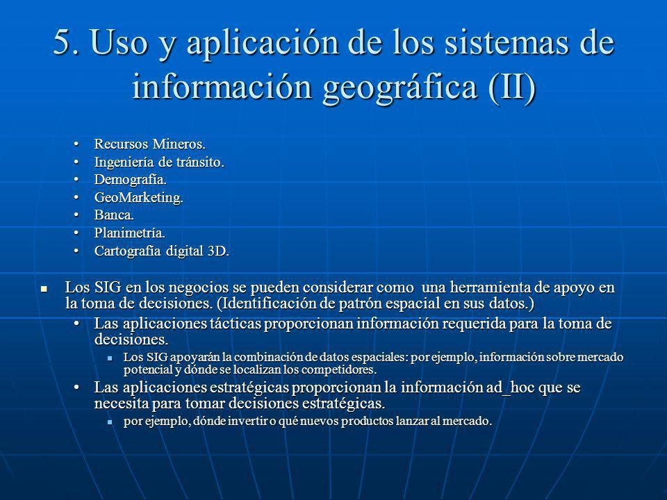 5. Uso y aplicación de los sistemas de información geográfica (II) Recursos Mineros.Recursos Mineros. Ingeniería de tránsito.Ingeniería de tránsito. D