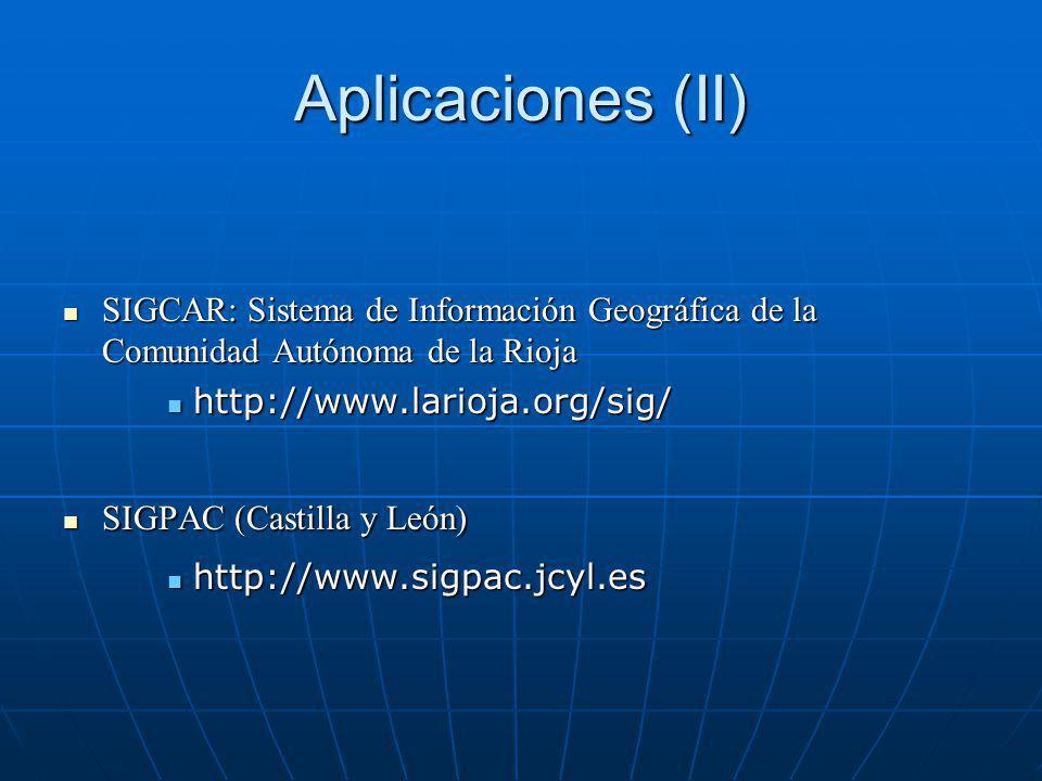 Aplicaciones (II) SIGCAR: Sistema de Información Geográfica de la Comunidad Autónoma de la Rioja SIGCAR: Sistema de Información Geográfica de la Comun