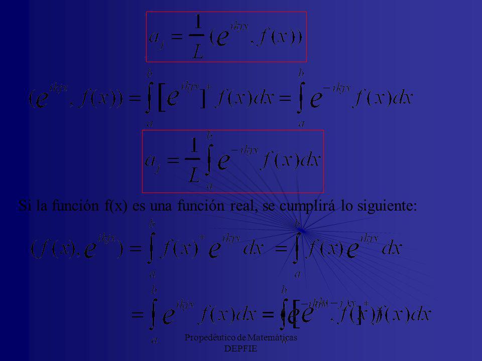 Propedéutico de Matemáticas DEPFIE Si queremos calcular los a l del desarrollo de una función, f(x), haciendo uso de la ortogonalidad tendremos lo sig