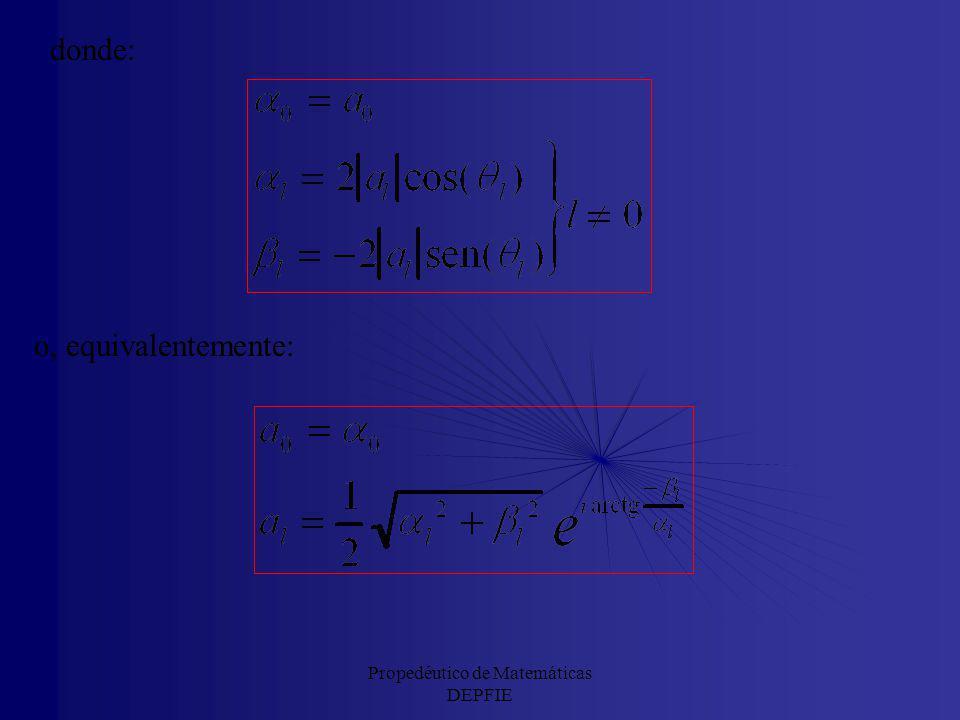 Propedéutico de Matemáticas DEPFIE Si escribimos los a l del siguiente modo: que es equiparable a la serie de Fourier de la función real, f(x):