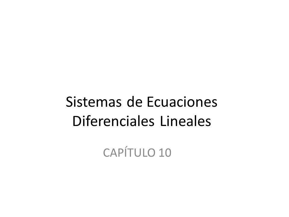 Sistemas de Ecuaciones Diferenciales Lineales CAPÍTULO 10
