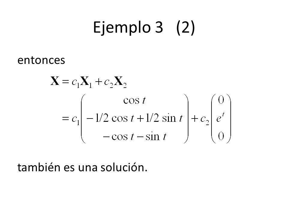 Ejemplo 3 (2) entonces también es una solución.