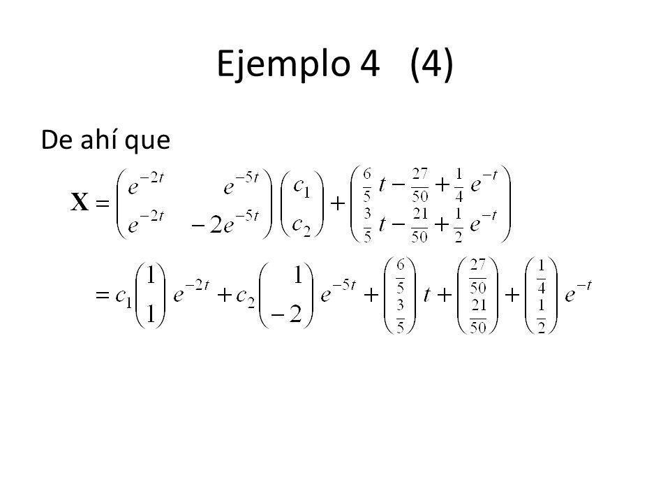 Ejemplo 4 (4) De ahí que