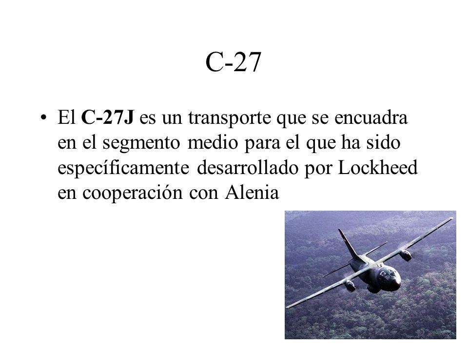 C-27 El C-27J es un transporte que se encuadra en el segmento medio para el que ha sido específicamente desarrollado por Lockheed en cooperación con A
