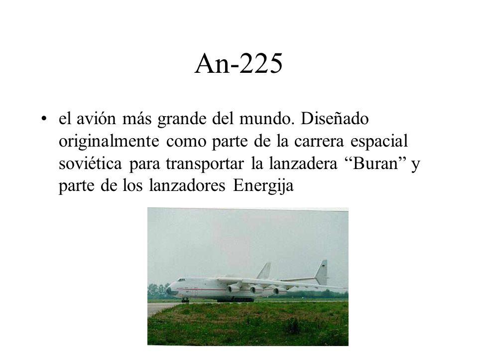 An-225 el avión más grande del mundo. Diseñado originalmente como parte de la carrera espacial soviética para transportar la lanzadera Buran y parte d