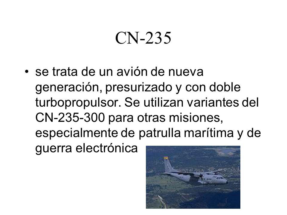 CN-235 se trata de un avión de nueva generación, presurizado y con doble turbopropulsor. Se utilizan variantes del CN-235-300 para otras misiones, esp