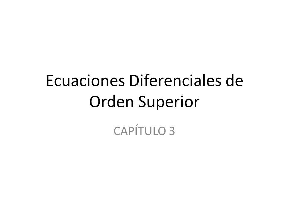 Orden Superior: multiplicidad Caso 3: Raíces Complejas Conjugadas m 1 = + i, m 2 = – i, y = C 1 x ( + i ) + C 2 x ( - i ) Como x i = (e ln x ) i = e i ln x = cos( ln x) + i sen( ln x) x -i = cos ( ln x) – i sen ( ln x) Luego y = c 1 x cos( ln x) + c 2 x sen( ln x) = x [c 1 cos( ln x) + c 2 sen( ln x)](4) Caso 3: Raíces Complejas Conjugadas