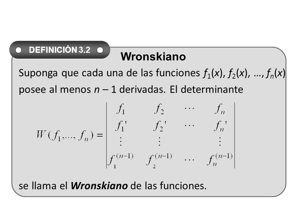 Suponga que cada una de las funciones f 1 (x), f 2 (x), …, f n (x) posee al menos n – 1 derivadas.