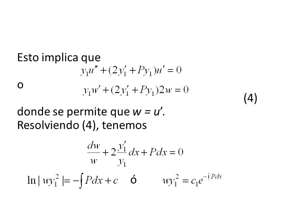 Esto implica que o (4) donde se permite que w = u. Resolviendo (4), tenemos ó