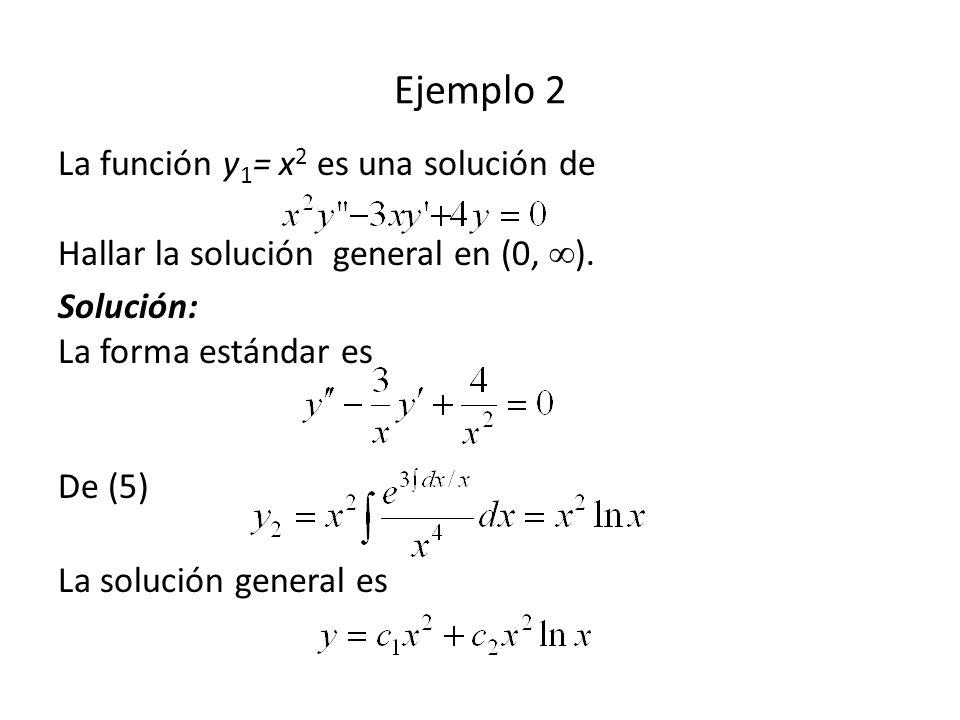 La función y 1 = x 2 es una solución de Hallar la solución general en (0, ).