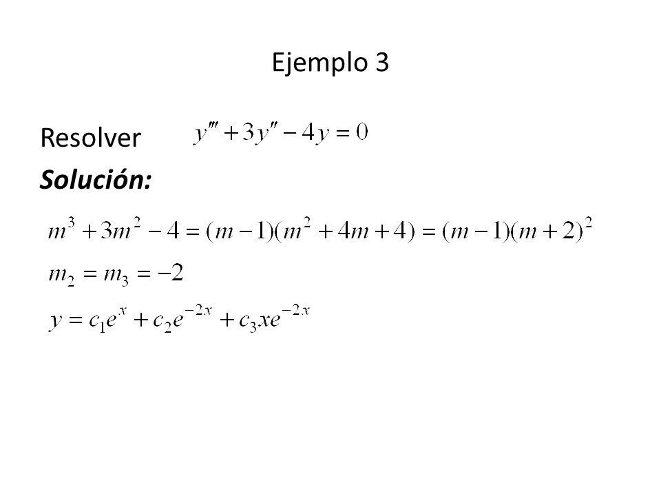 Ejemplo 3 Resolver Solución: