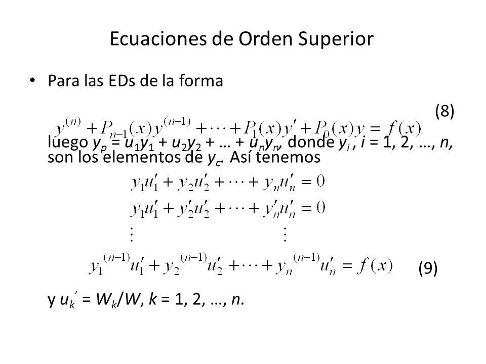 Para las EDs de la forma (8) luego y p = u 1 y 1 + u 2 y 2 + … + u n y n, donde y i, i = 1, 2, …, n, son los elementos de y c.