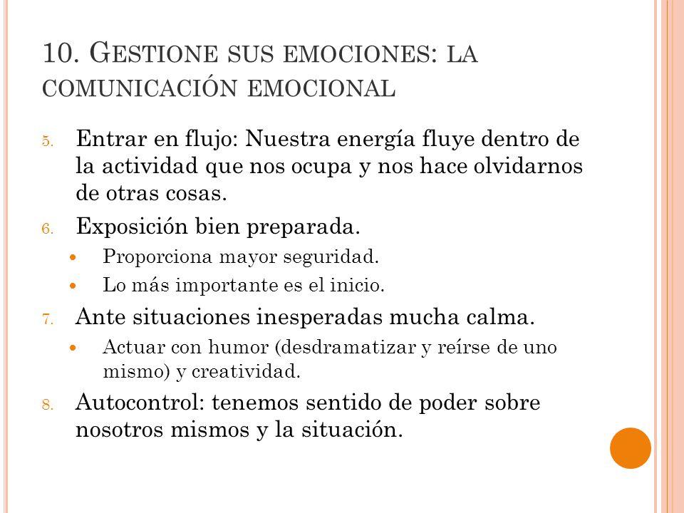 10.G ESTIONE SUS EMOCIONES : LA COMUNICACIÓN EMOCIONAL 5.