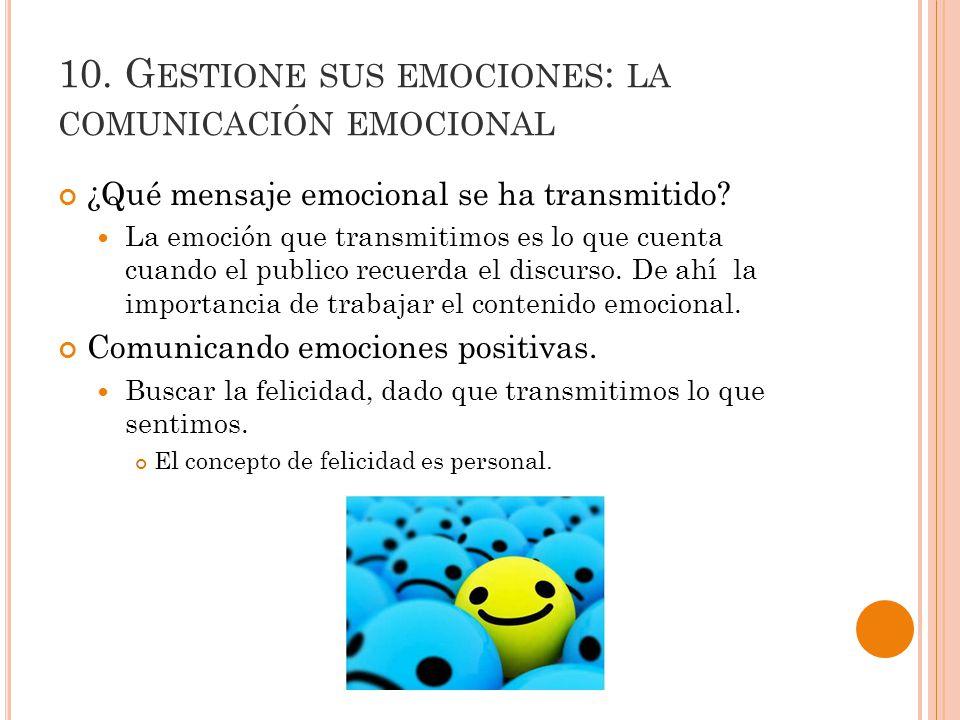 10.G ESTIONE SUS EMOCIONES : LA COMUNICACIÓN EMOCIONAL ¿Qué mensaje emocional se ha transmitido.
