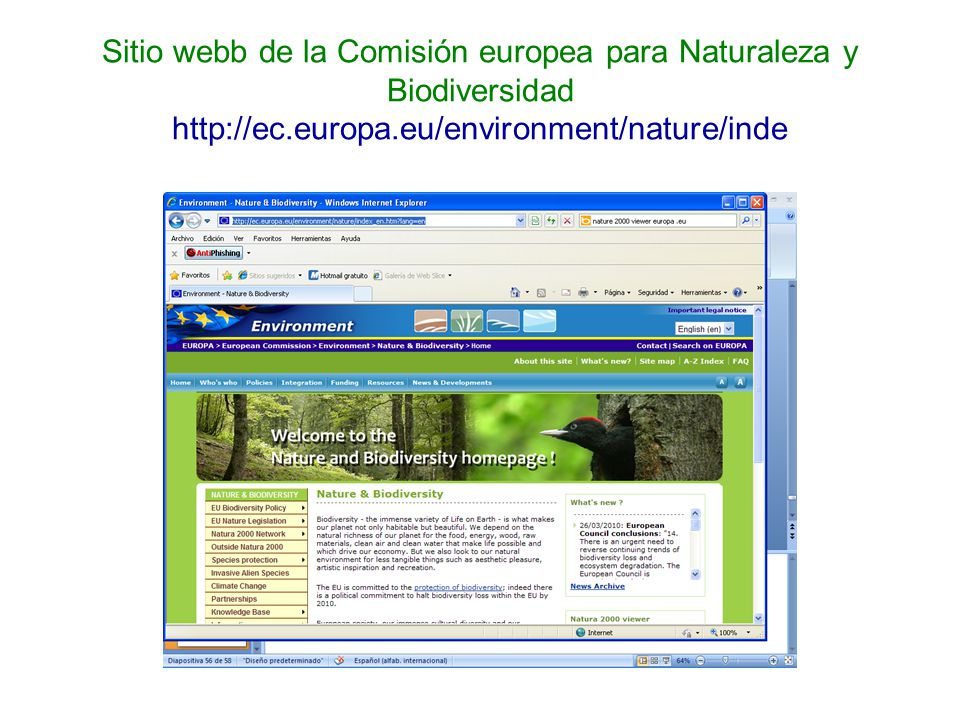 Sitio webb de la Comisión europea para Naturaleza y Biodiversidad http://ec.europa.eu/environment/nature/inde