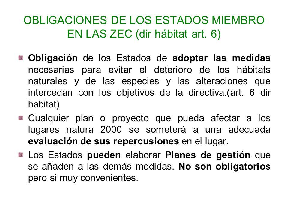 OBLIGACIONES DE LOS ESTADOS MIEMBRO EN LAS ZEC (dir hábitat art. 6) Obligación de los Estados de adoptar las medidas necesarias para evitar el deterio
