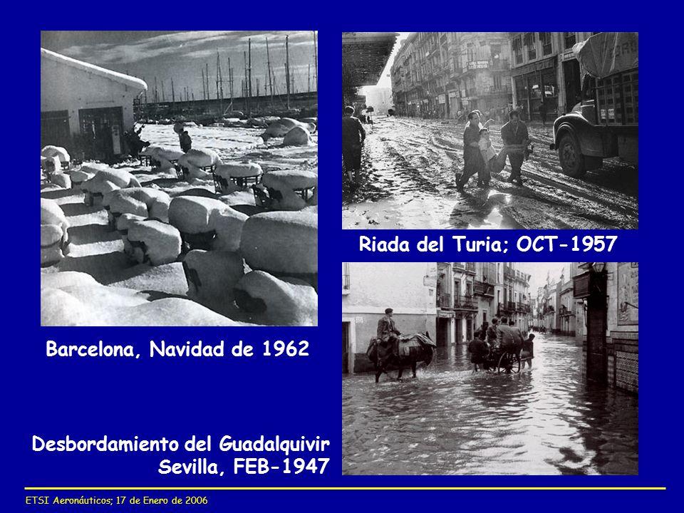 ETSI Aeronáuticos; 17 de Enero de 2006 Barcelona, Navidad de 1962 Riada del Turia; OCT-1957 Desbordamiento del Guadalquivir Sevilla, FEB-1947