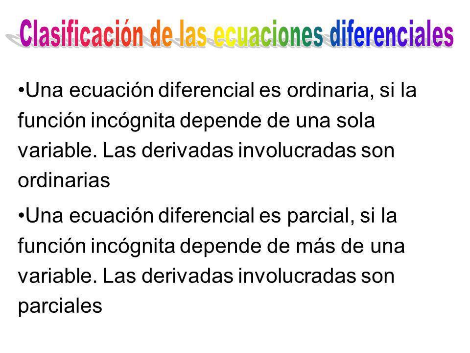 Una ecuación diferencial es ordinaria, si la función incógnita depende de una sola variable. Las derivadas involucradas son ordinarias Una ecuación di