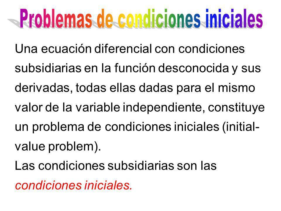 Una ecuación diferencial con condiciones subsidiarias en la función desconocida y sus derivadas, todas ellas dadas para el mismo valor de la variable