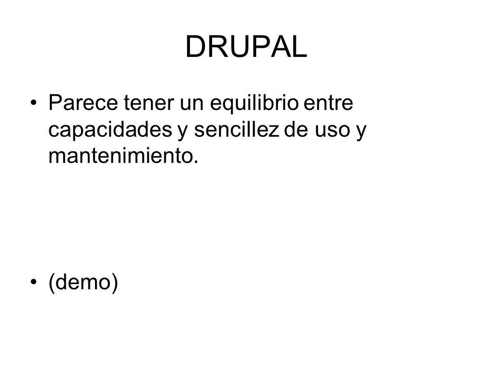DRUPAL Parece tener un equilibrio entre capacidades y sencillez de uso y mantenimiento. (demo)