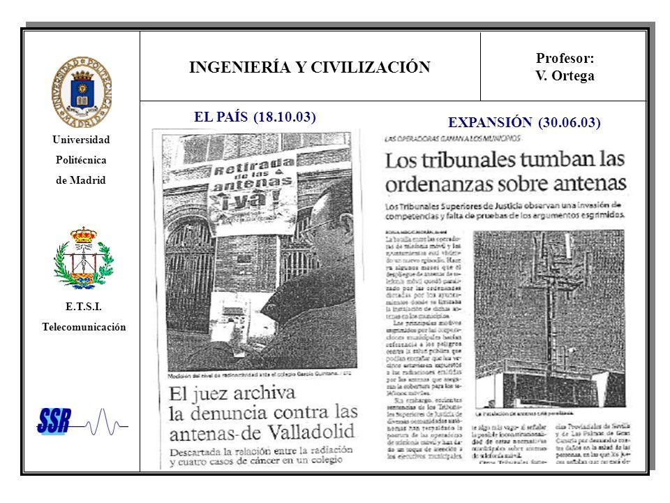 INGENIERÍA Y CIVILIZACIÓN Universidad Politécnica de Madrid E.T.S.I. Telecomunicación Profesor: V. Ortega EXPANSIÓN (30.06.03) EL PAÍS (18.10.03)