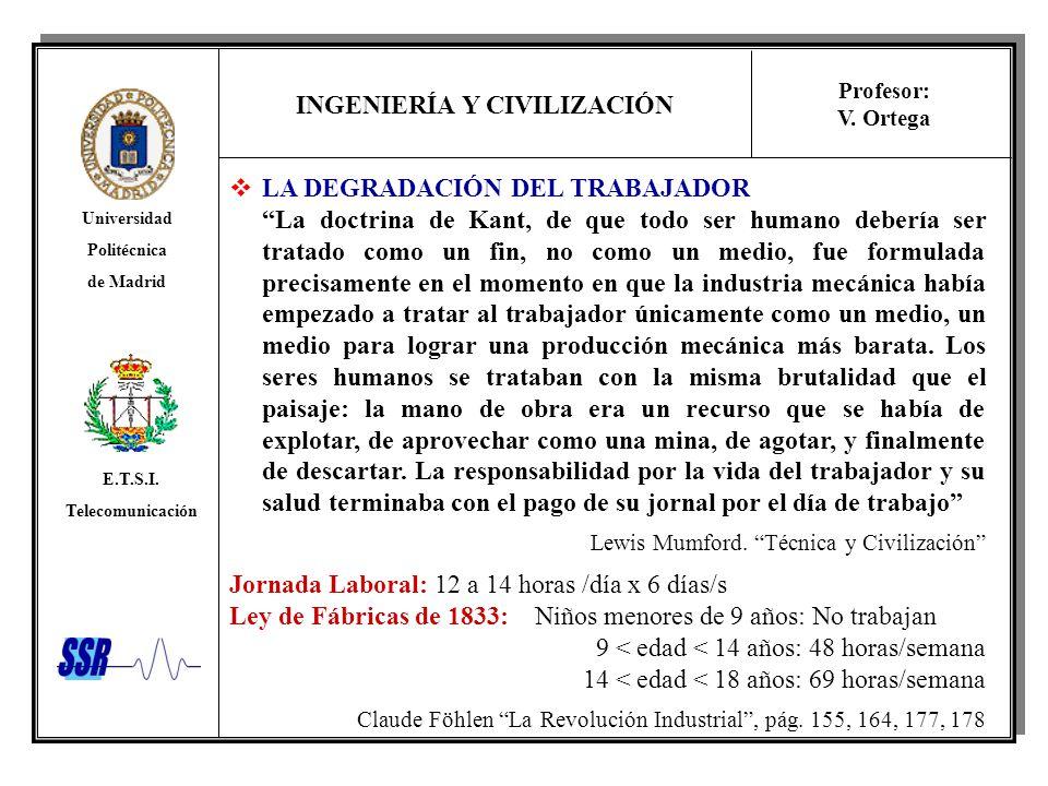 INGENIERÍA Y CIVILIZACIÓN Universidad Politécnica de Madrid E.T.S.I. Telecomunicación Profesor: V. Ortega LA DEGRADACIÓN DEL TRABAJADOR La doctrina de