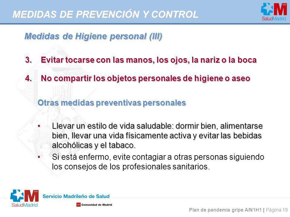 Plan de pandemia gripe A/N1H1 | Página 19 Medidas de Higiene personal (III) Medidas de Higiene personal (III) Otras medidas preventivas personales Lle