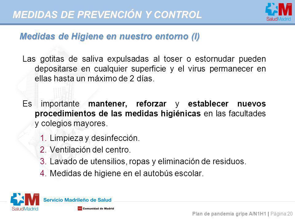 Plan de pandemia gripe A/N1H1 | Página 20 Medidas de Higiene en nuestro entorno (I) Medidas de Higiene en nuestro entorno (I) Las gotitas de saliva ex