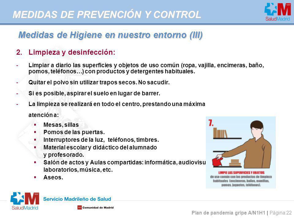 Plan de pandemia gripe A/N1H1 | Página 22 2.Limpieza y desinfección: -Limpiar a diario las superficies y objetos de uso común (ropa, vajilla, encimera