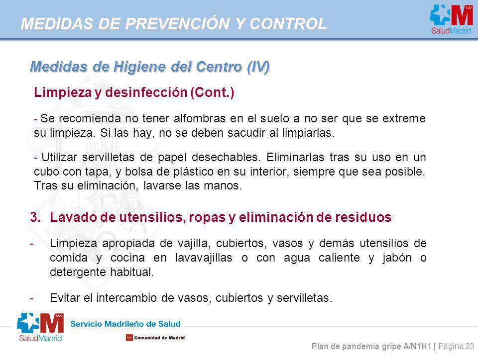 Plan de pandemia gripe A/N1H1 | Página 23 Limpieza y desinfección (Cont.) - Se recomienda no tener alfombras en el suelo a no ser que se extreme su li
