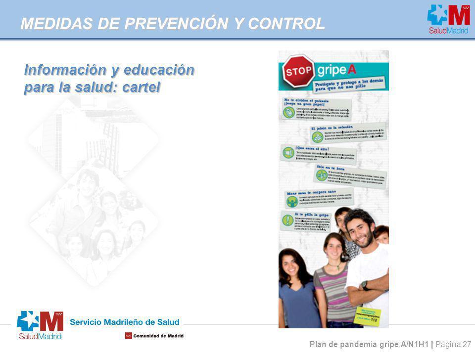 Plan de pandemia gripe A/N1H1 | Página 27 Información y educación para la salud: cartel MEDIDAS DE PREVENCIÓN Y CONTROL