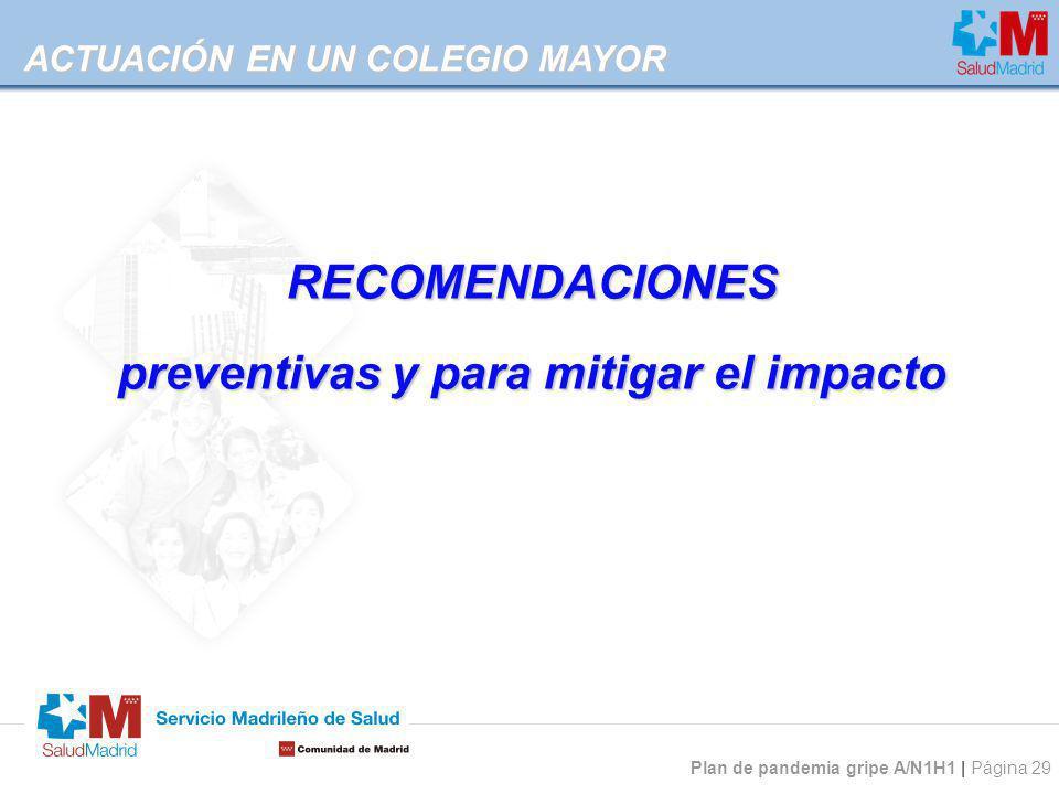 Plan de pandemia gripe A/N1H1 | Página 29 ACTUACIÓN EN UN COLEGIO MAYOR RECOMENDACIONES preventivas y para mitigar el impacto
