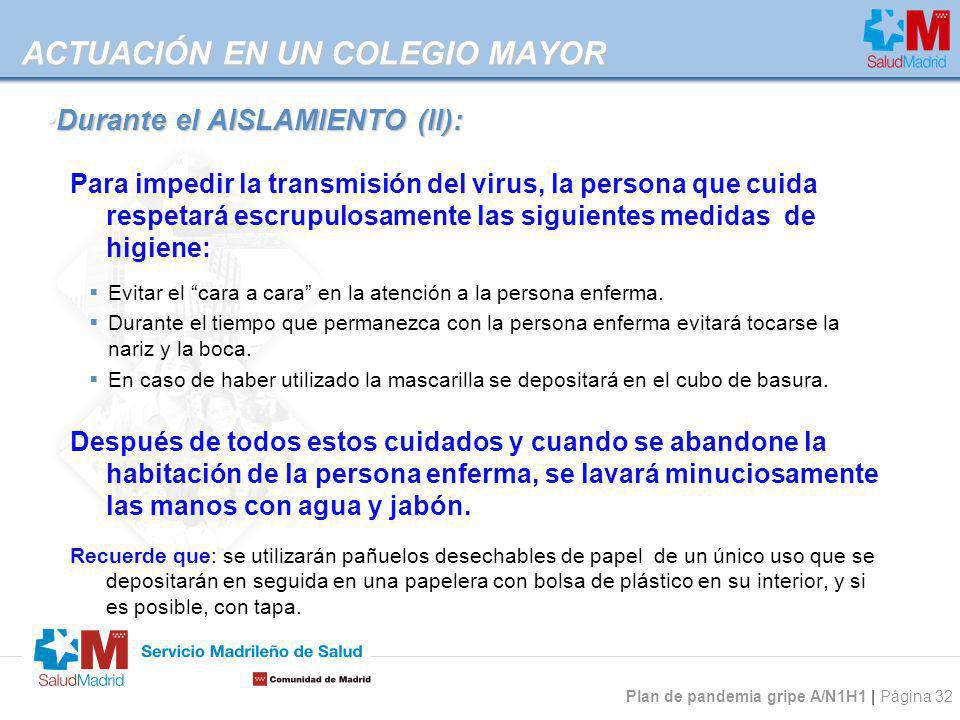 Plan de pandemia gripe A/N1H1 | Página 32 Para impedir la transmisión del virus, la persona que cuida respetará escrupulosamente las siguientes medida
