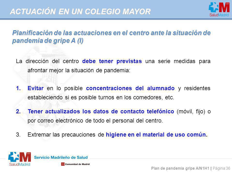 Plan de pandemia gripe A/N1H1 | Página 36 Planificación de las actuaciones en el centro ante la situación de pandemia de gripe A (I) La dirección del