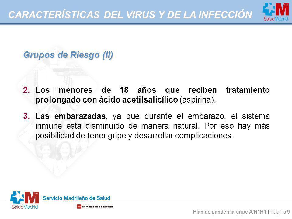 Plan de pandemia gripe A/N1H1 | Página 9 Grupos de Riesgo (II) 2.Los menores de 18 años que reciben tratamiento prolongado con ácido acetilsalicílico