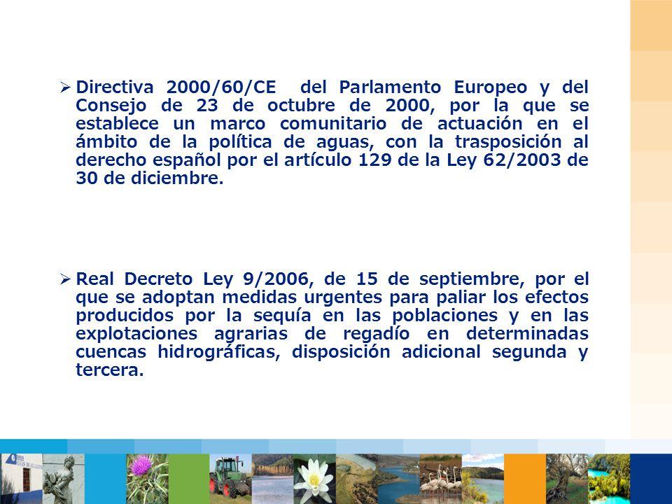 Haga clic para modificar el estilo de título del patrón Haga clic para modificar el estilo de texto del patrón Segundo nivel Tercer nivel Cuarto nivel Quinto nivel Directiva 2000/60/CE del Parlamento Europeo y del Consejo de 23 de octubre de 2000, por la que se establece un marco comunitario de actuación en el ámbito de la política de aguas, con la trasposición al derecho español por el artículo 129 de la Ley 62/2003 de 30 de diciembre.
