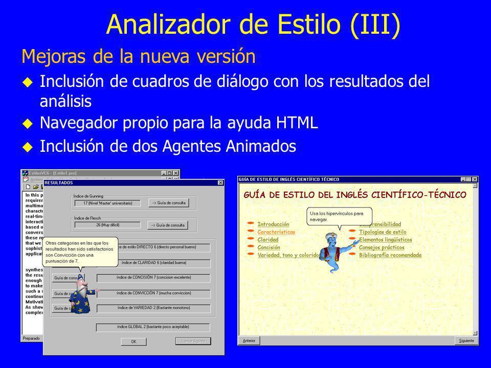 Analizador de Estilo (III) Mejoras de la nueva versión Inclusión de cuadros de diálogo con los resultados del análisis Navegador propio para la ayuda HTML Inclusión de dos Agentes Animados