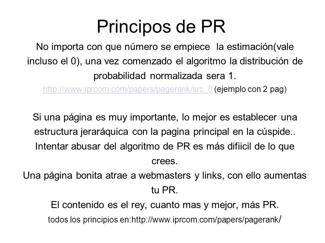 Principos de PR No importa con que número se empiece la estimación(vale incluso el 0), una vez comenzado el algoritmo la distribución de probabilidad normalizada sera 1.